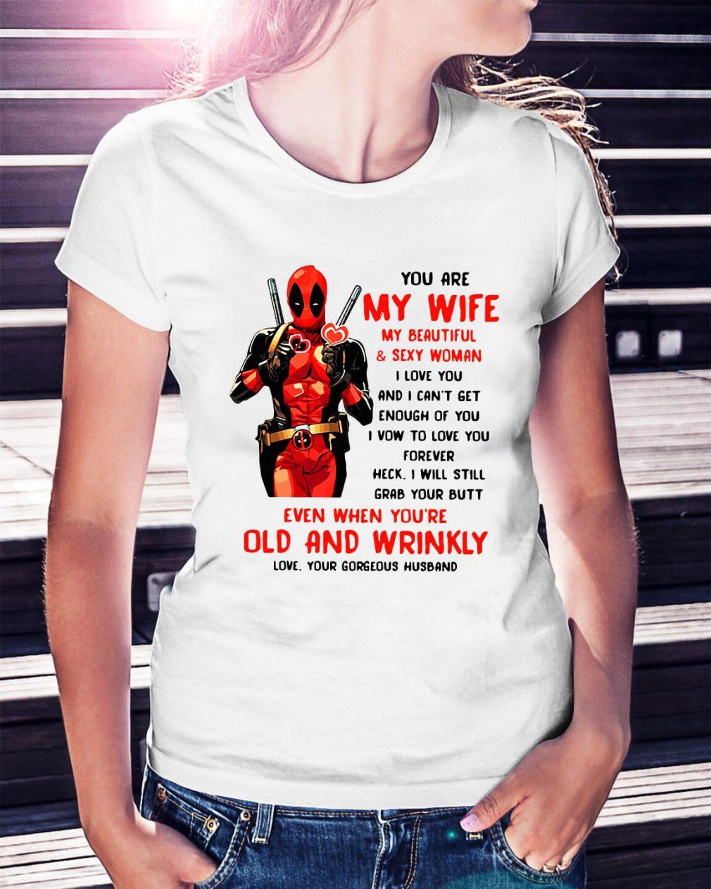 Deadpool my wife my beautiful and sexy woman I love you Ladies Tee