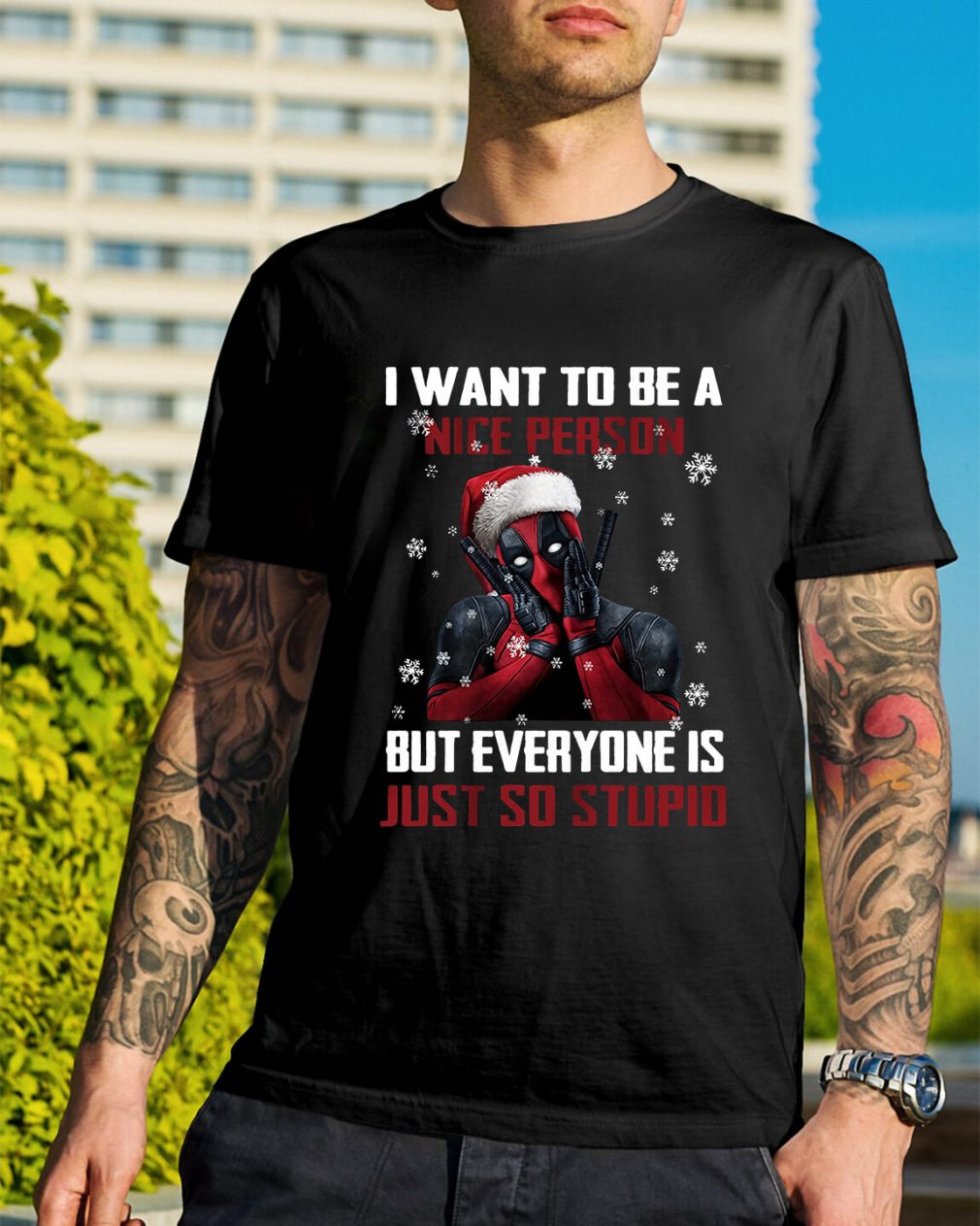 Deadpool I want to be a nice person but everyone Christmas Guys Shirt