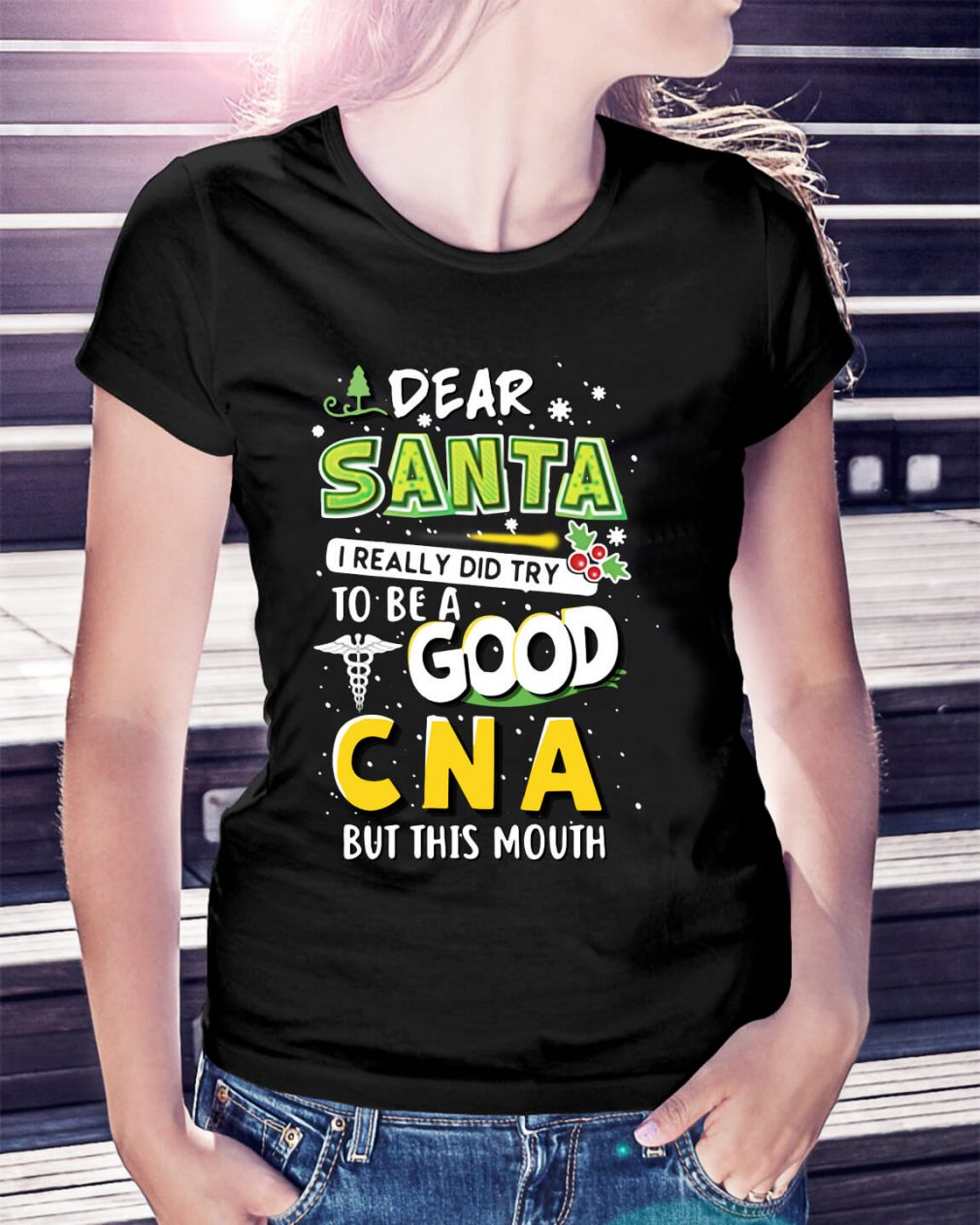 Dear Santa I really did try to be a good CNA Christmas Ladies Tee