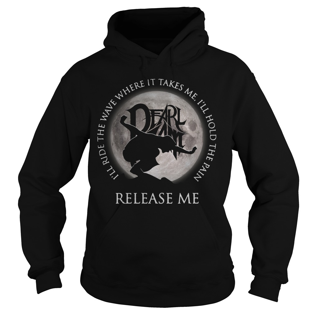 Dearlamt I'll ride the wave where it takes me I'll hold the pain Hoodie