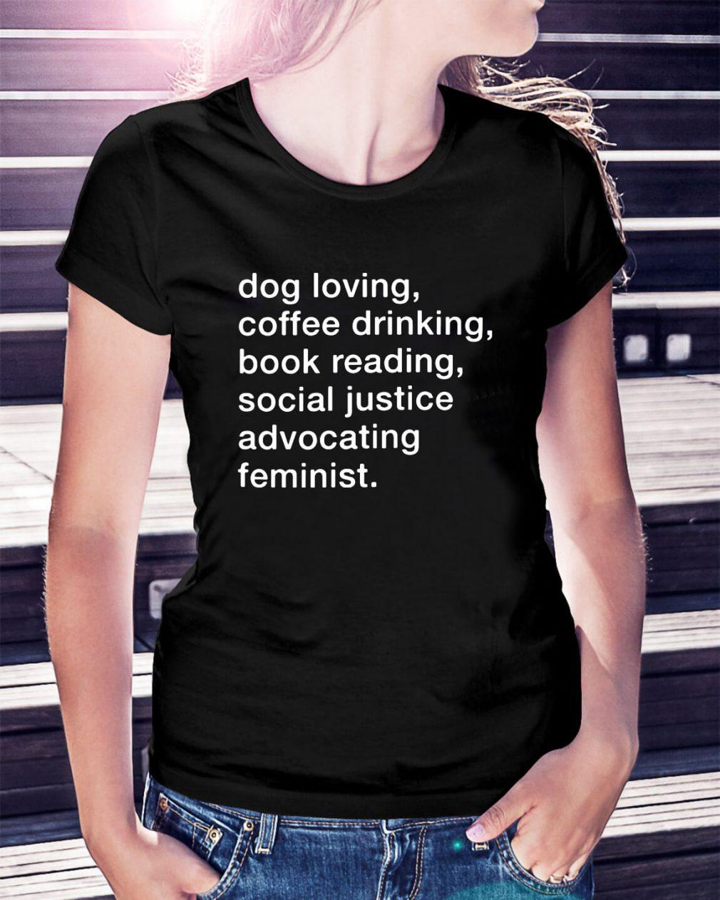 Dog loving coffee drinking book reading social justice Ladies Tee