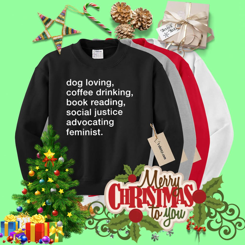 Dog loving coffee drinking book reading social justice Sweater