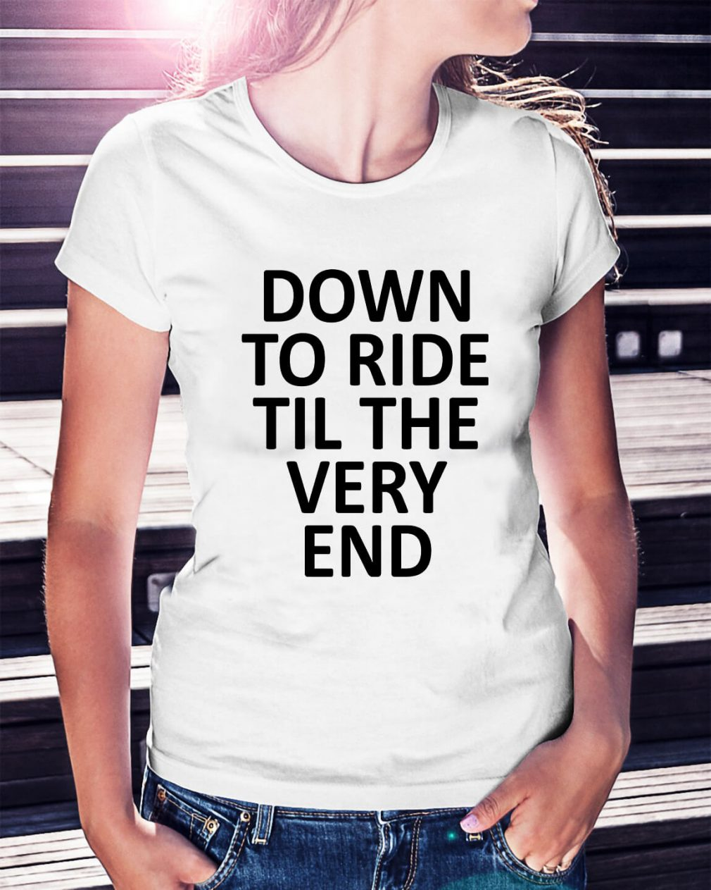 Down to ride til the very end Ladies Tee