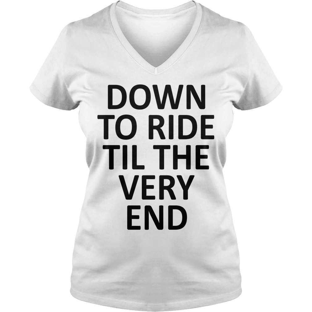 Down to ride til the very end V-neck T-shirt