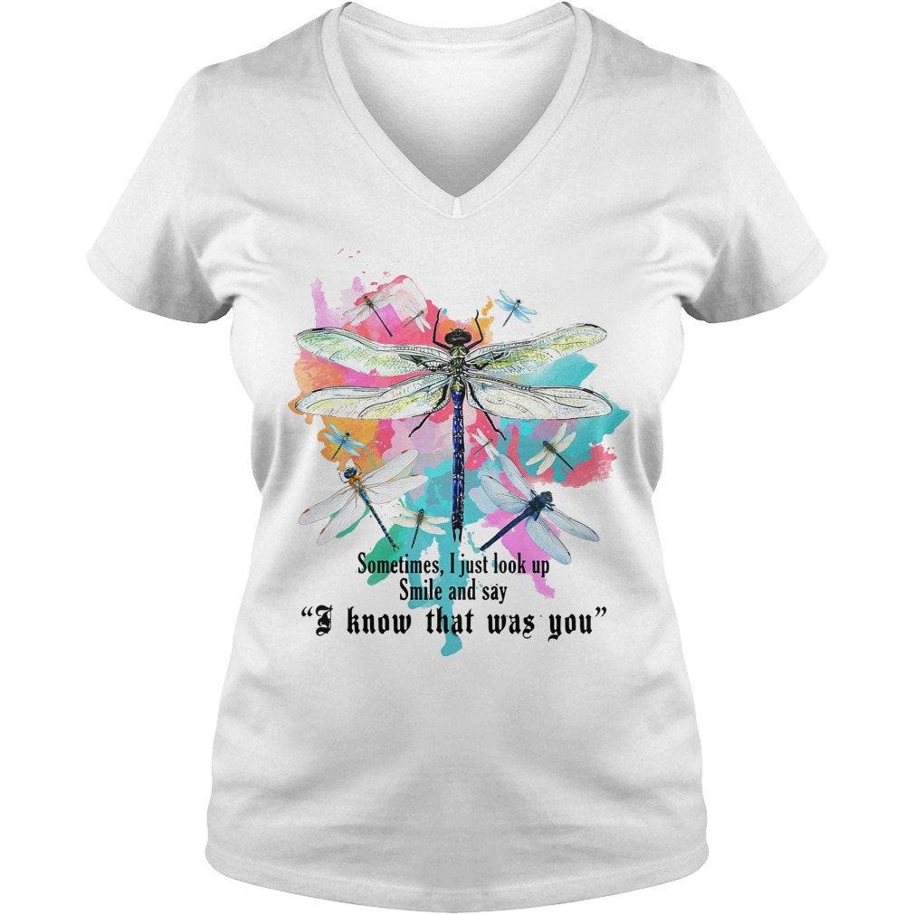 Dragonfly sometimes I just look up smile and say I know that was you V-neck T-shirt