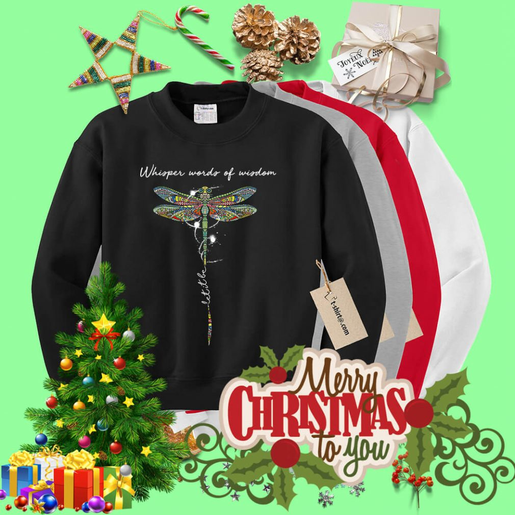 Dragonfly whisper words of wisdom let it be Sweater
