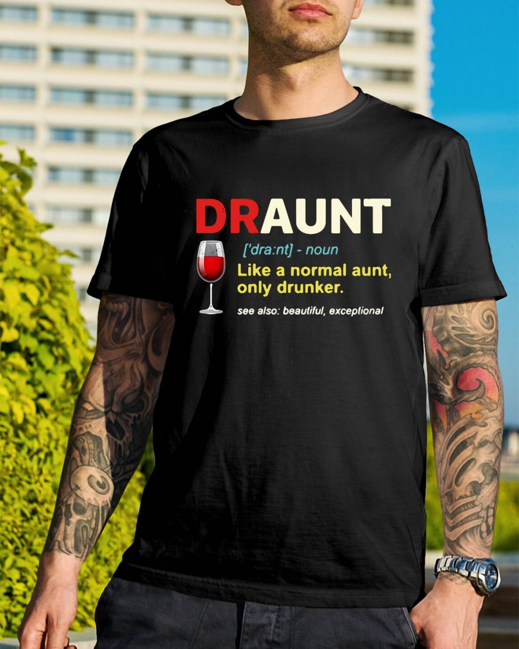 Draunt definition like a normal aunt only drunker shirt