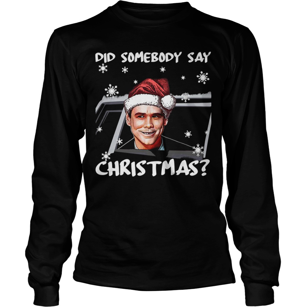 Dumb and Dumber did somebody say Christmas Longsleeve Tee