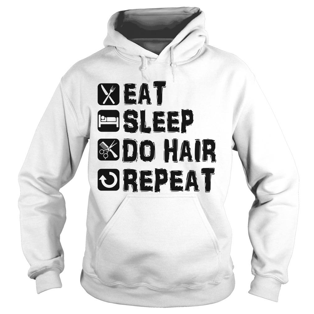 Eat sleep do hair repeat Hoodie