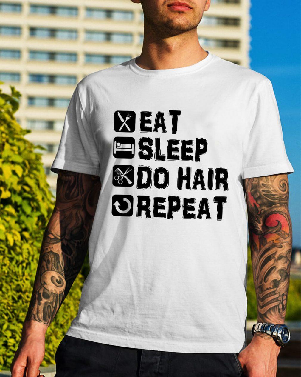 Eat sleep do hair repeat shirt
