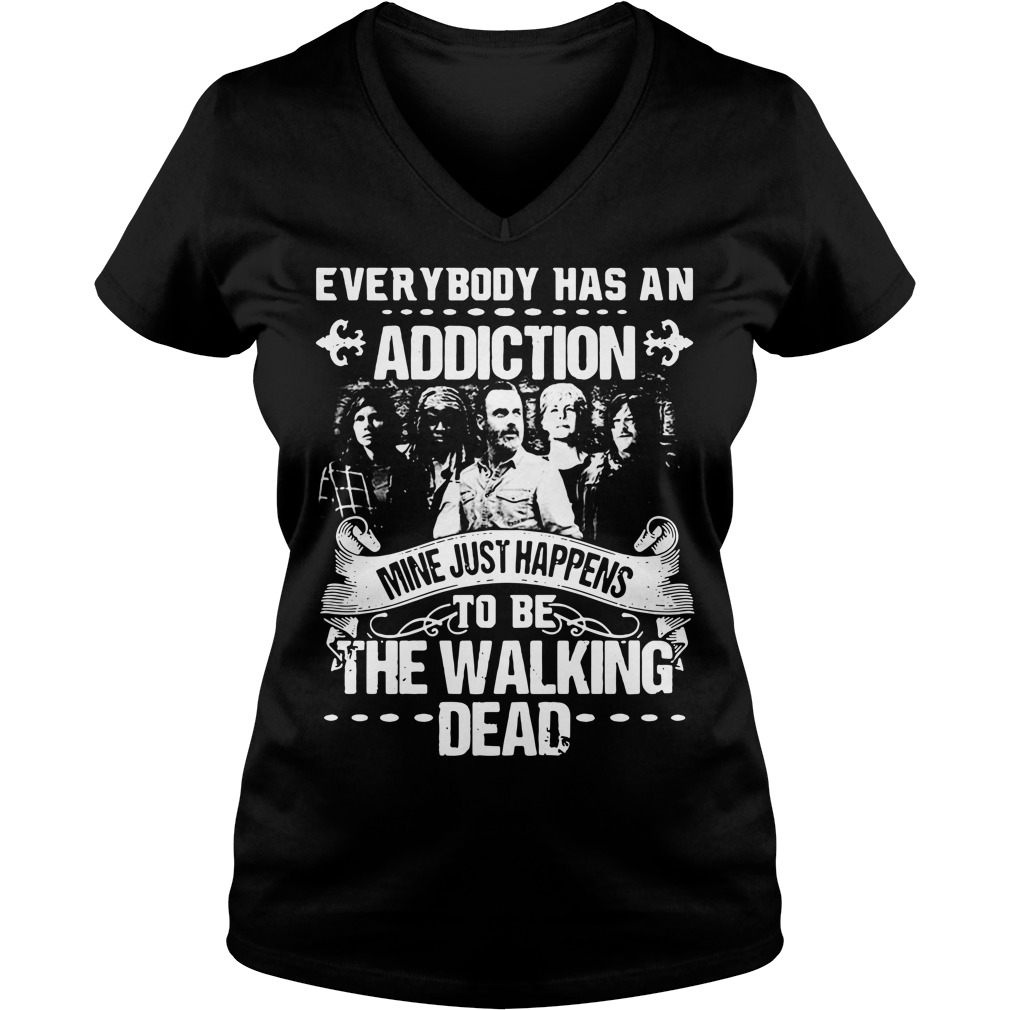 Everybody has an addiction mine happens to be The Walking Dead V-neck T-shirt