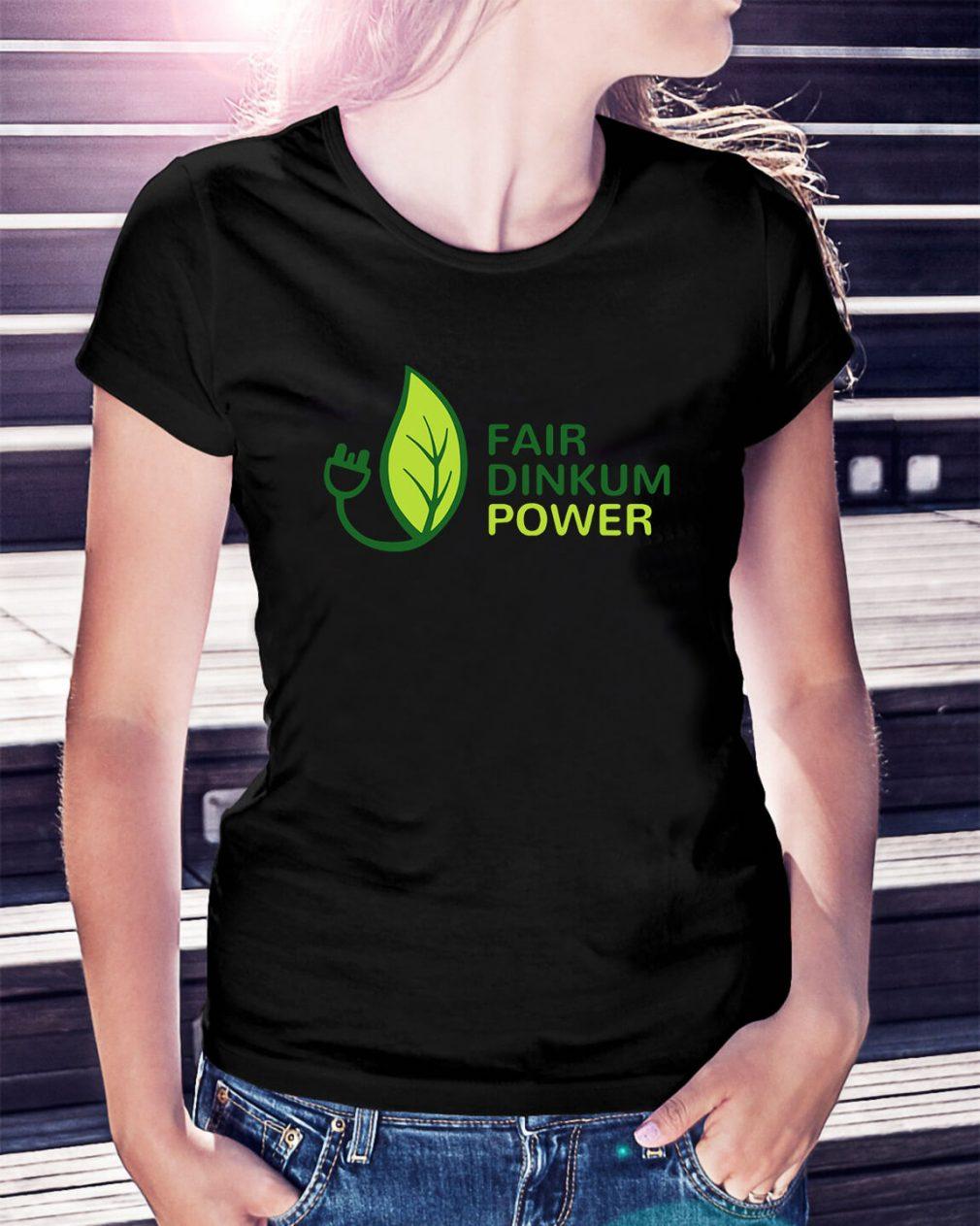 Fair dinkum power Ladies Tee