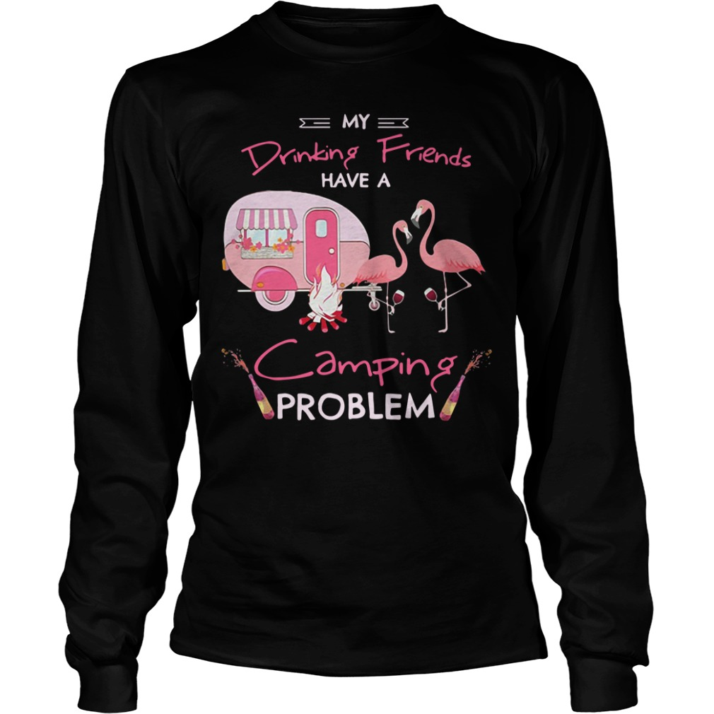 Flamingo my drinking friends camping problem Longsleeve Tee