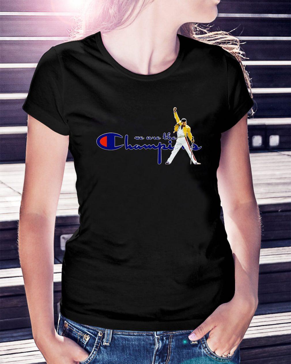 Freddie Mercury we are the Champions Ladies Tee