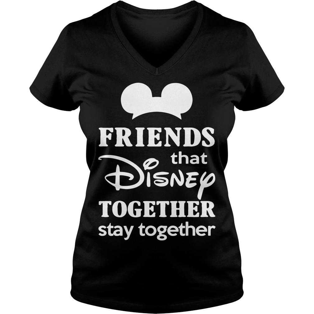 Friends that Disney together stay together V-neck T-shirt