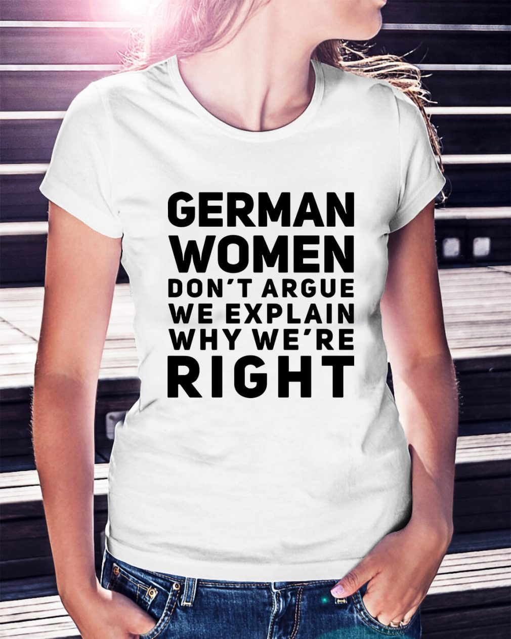 German women don't argue we explain why we're right Ladies Tee