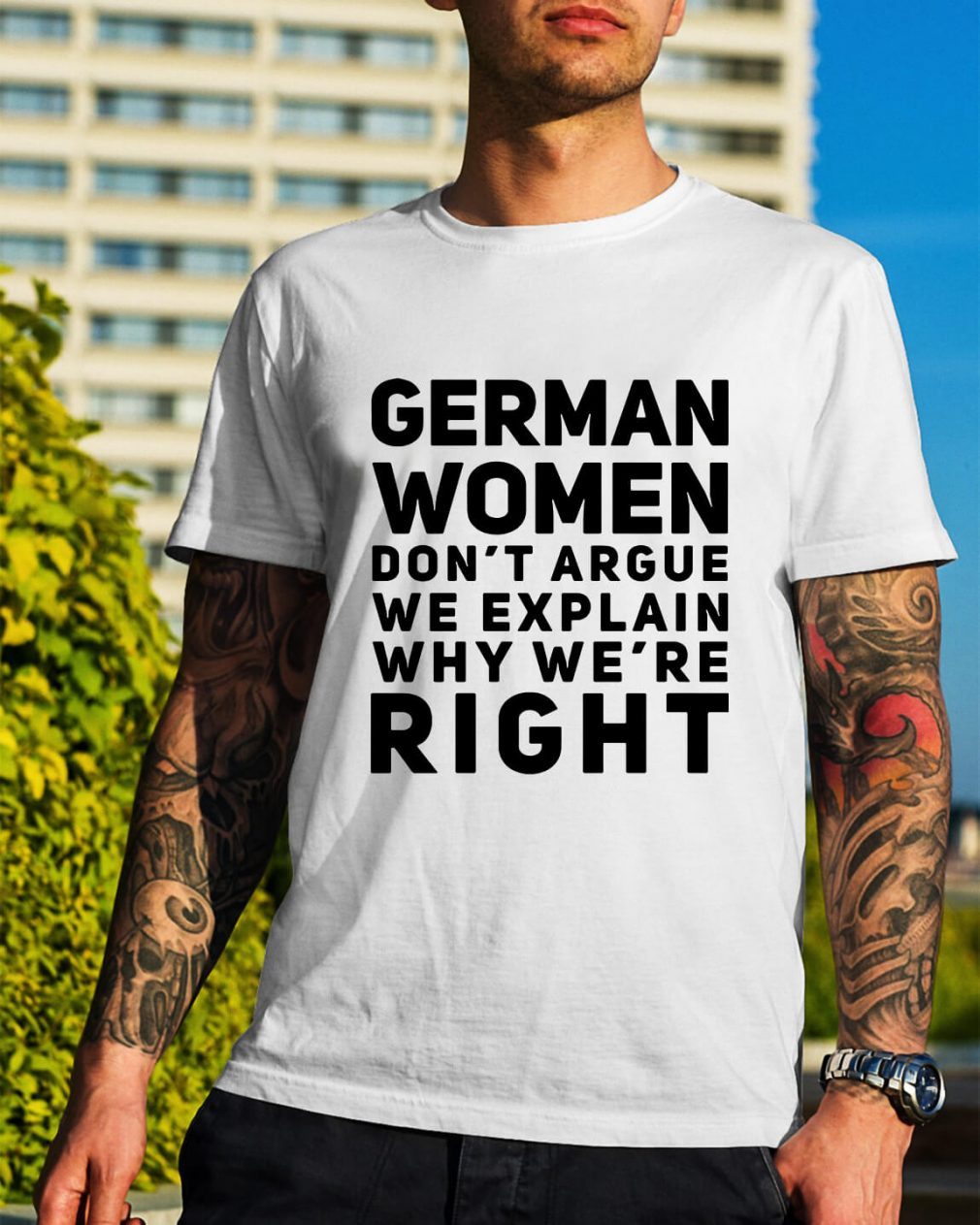 German women don't argue we explain why we're right shirt