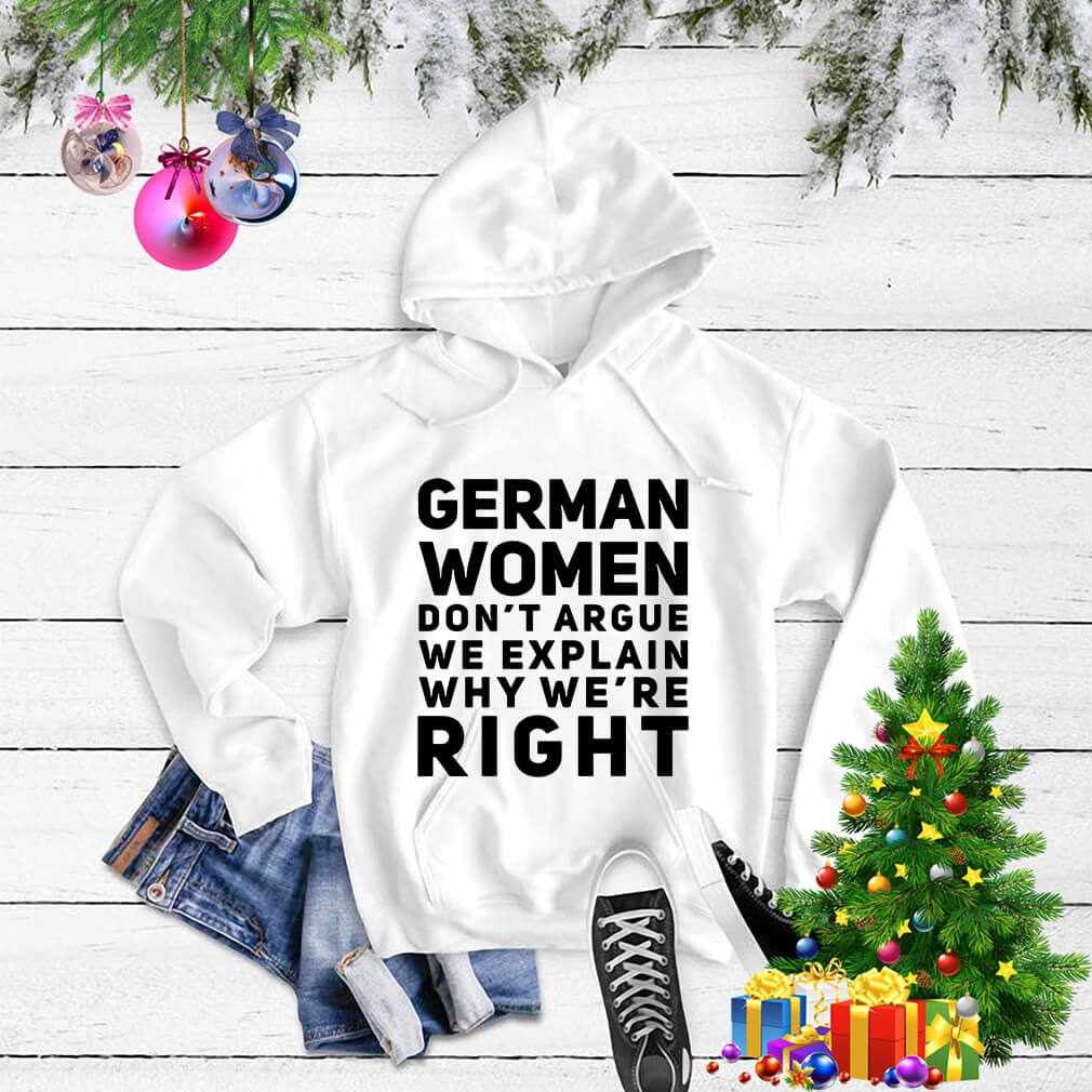 German women don't argue we explain why we're right Sweater