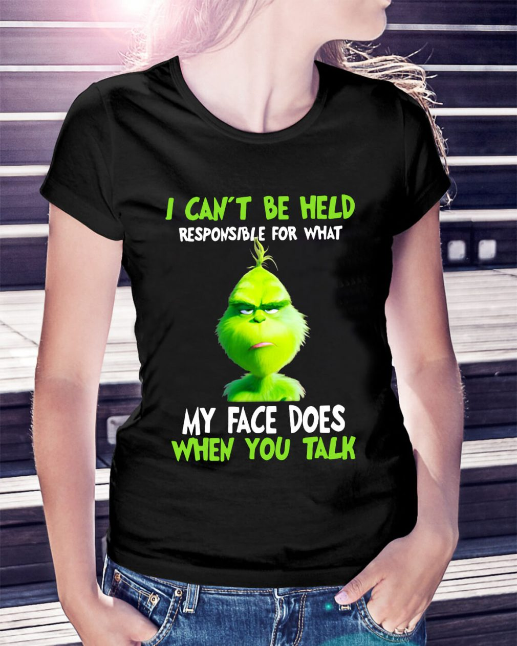 Grinch I can't be held responsible for what Christmas Ladies Tee