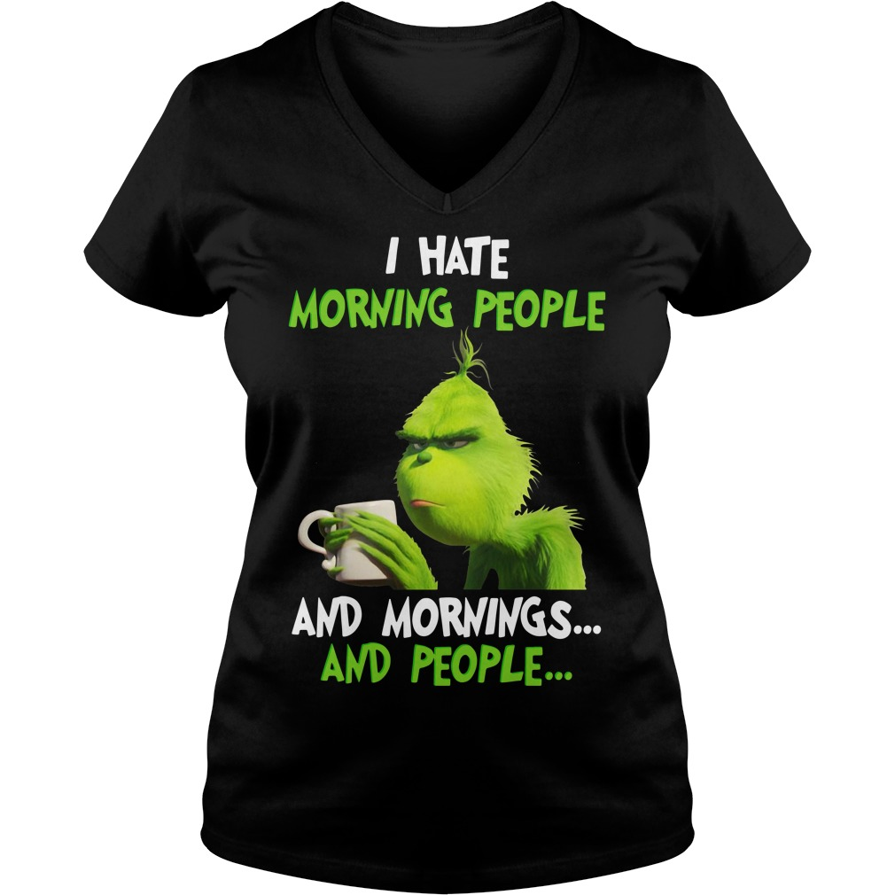 Grinch I hate morning people and mornings people V-neck T-shirt