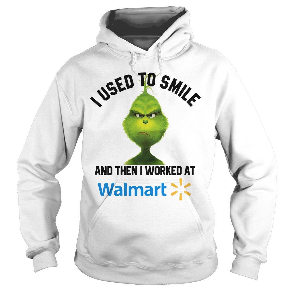 Grinch I used to smile and then I worked at Walmart Christmas Hoodie