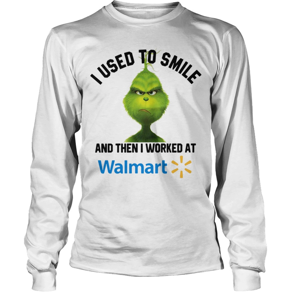 Grinch I used to smile and then I worked at Walmart Christmas Longsleeve Tee