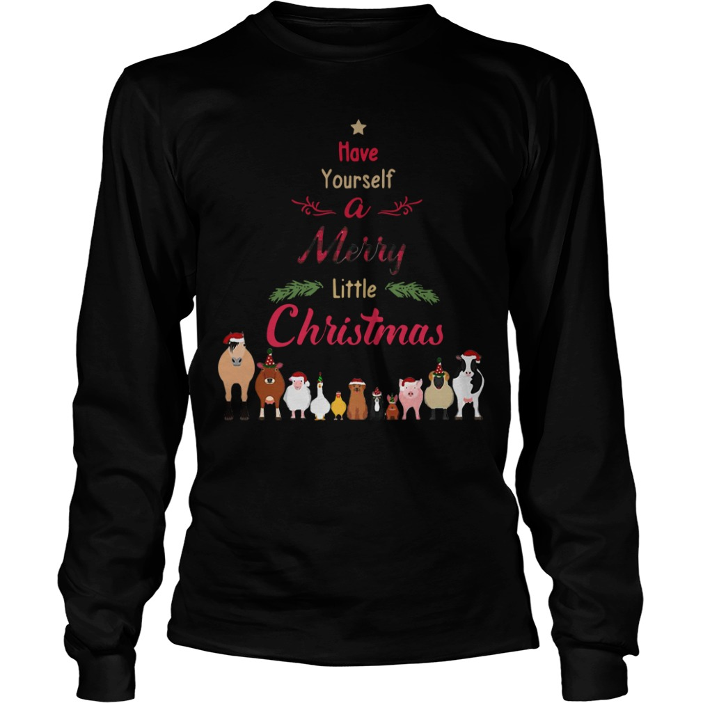 Have yourself a Merry little Christmas Longsleeve Tee