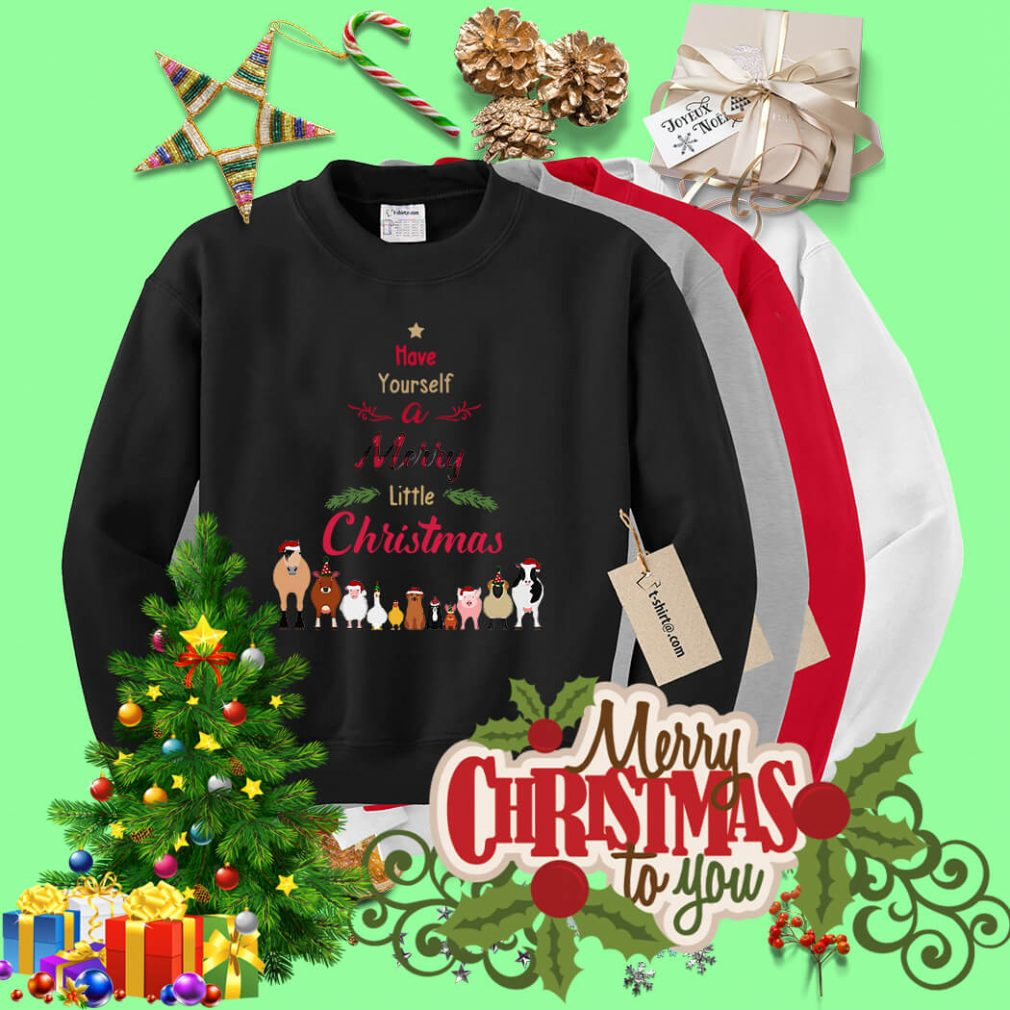 Have yourself a Merry little Christmas shirt, sweater