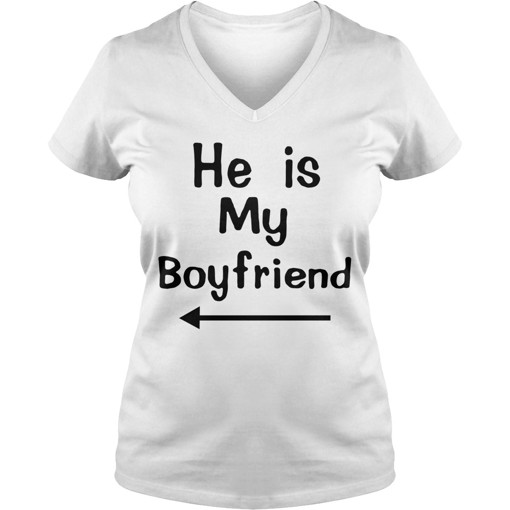 He is my boyfriend V-neck T-shirt