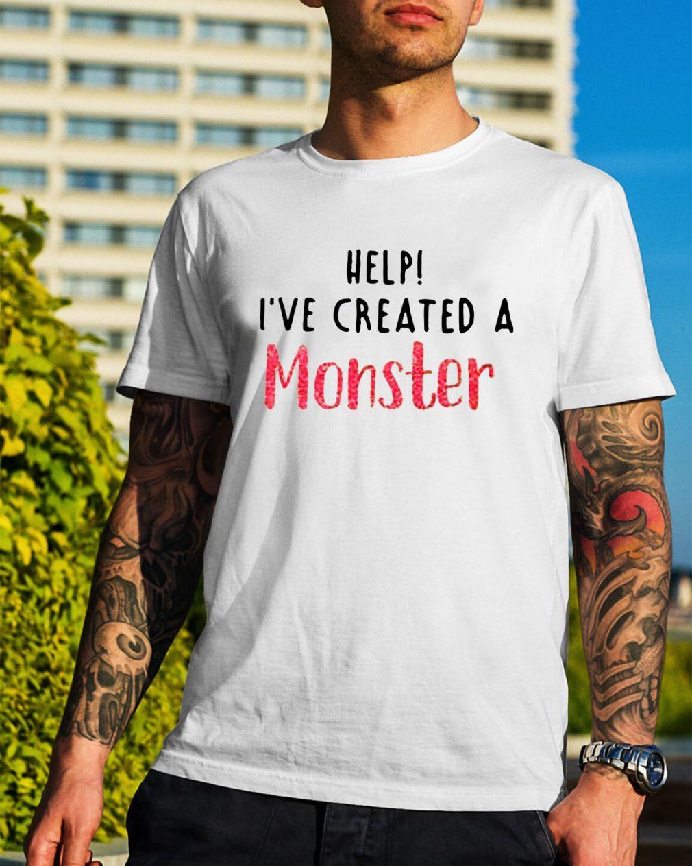 Help I've created a monster shirt