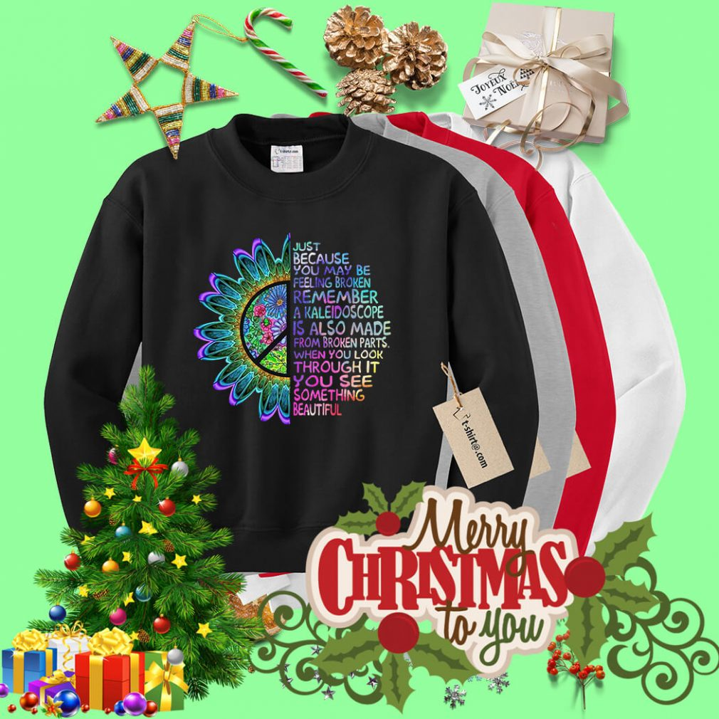Hippie just because you may be feeling broken remember Sweater