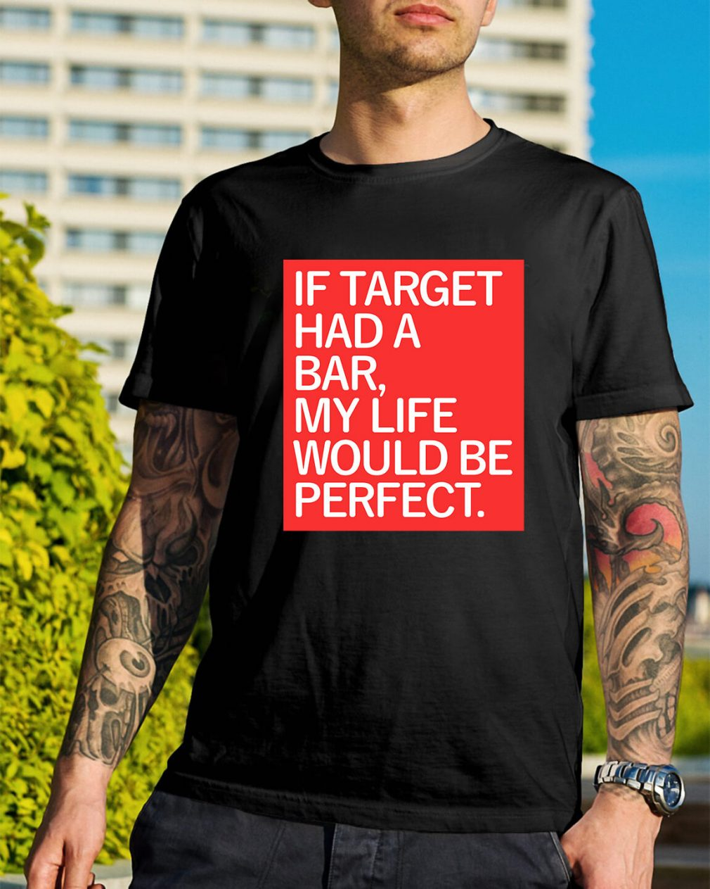 If target had a bar my life would be perfect shirt