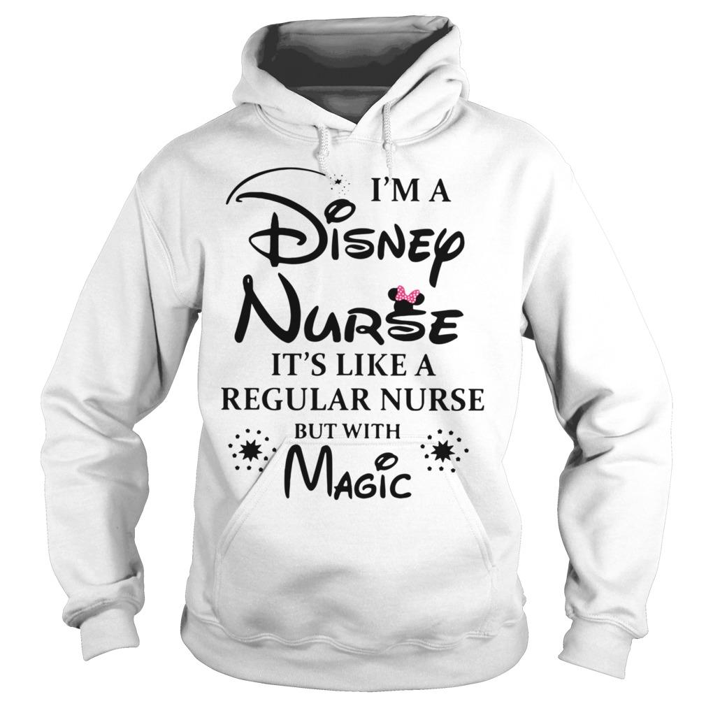 I'm a Disney Nurse it's like a regular nurse but with magic Hoodie