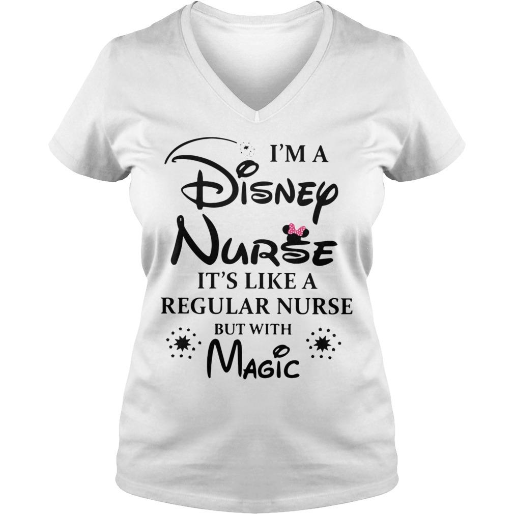 I'm a Disney Nurse it's like a regular nurse but with magic V-neck T-shirt