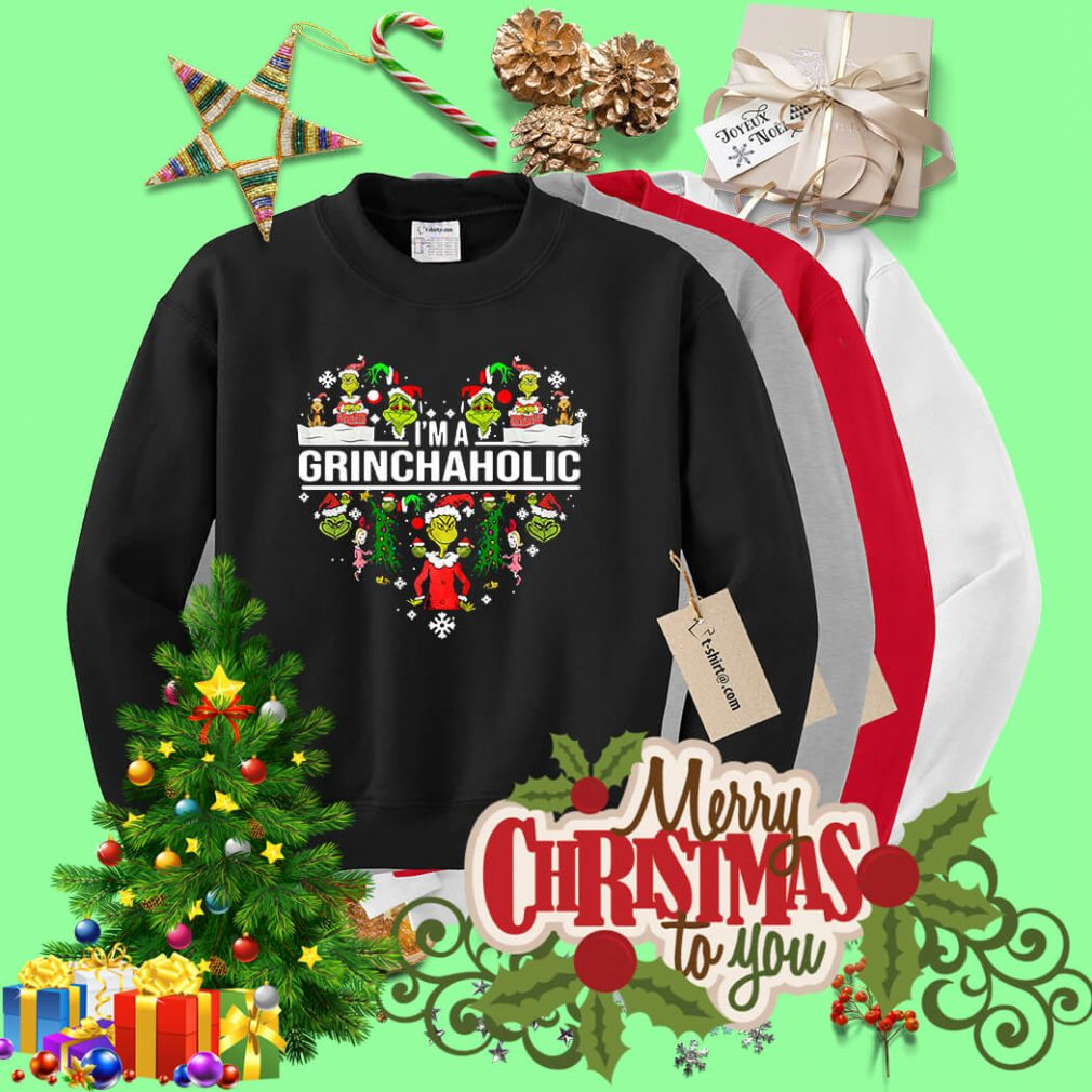 I'm a Grinch aholic Christmas shirt, sweater
