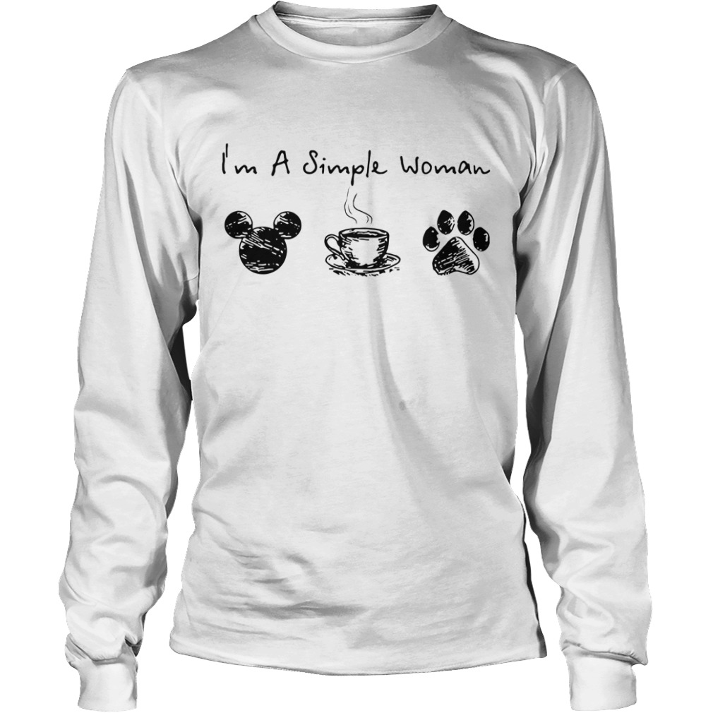 I'm a simple I like Mickey coffee and paw dog Longsleeve Tee
