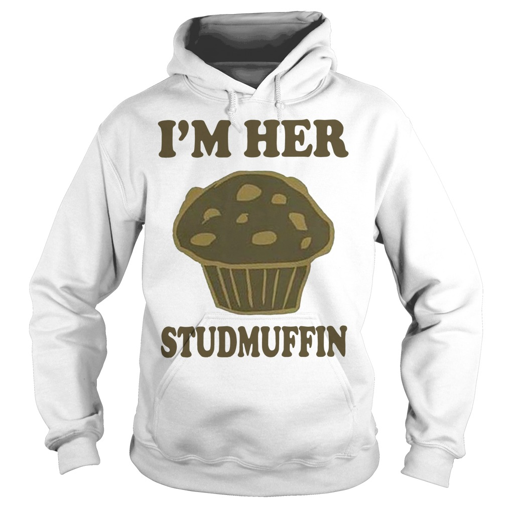 I'm her studmuffin Hoodie