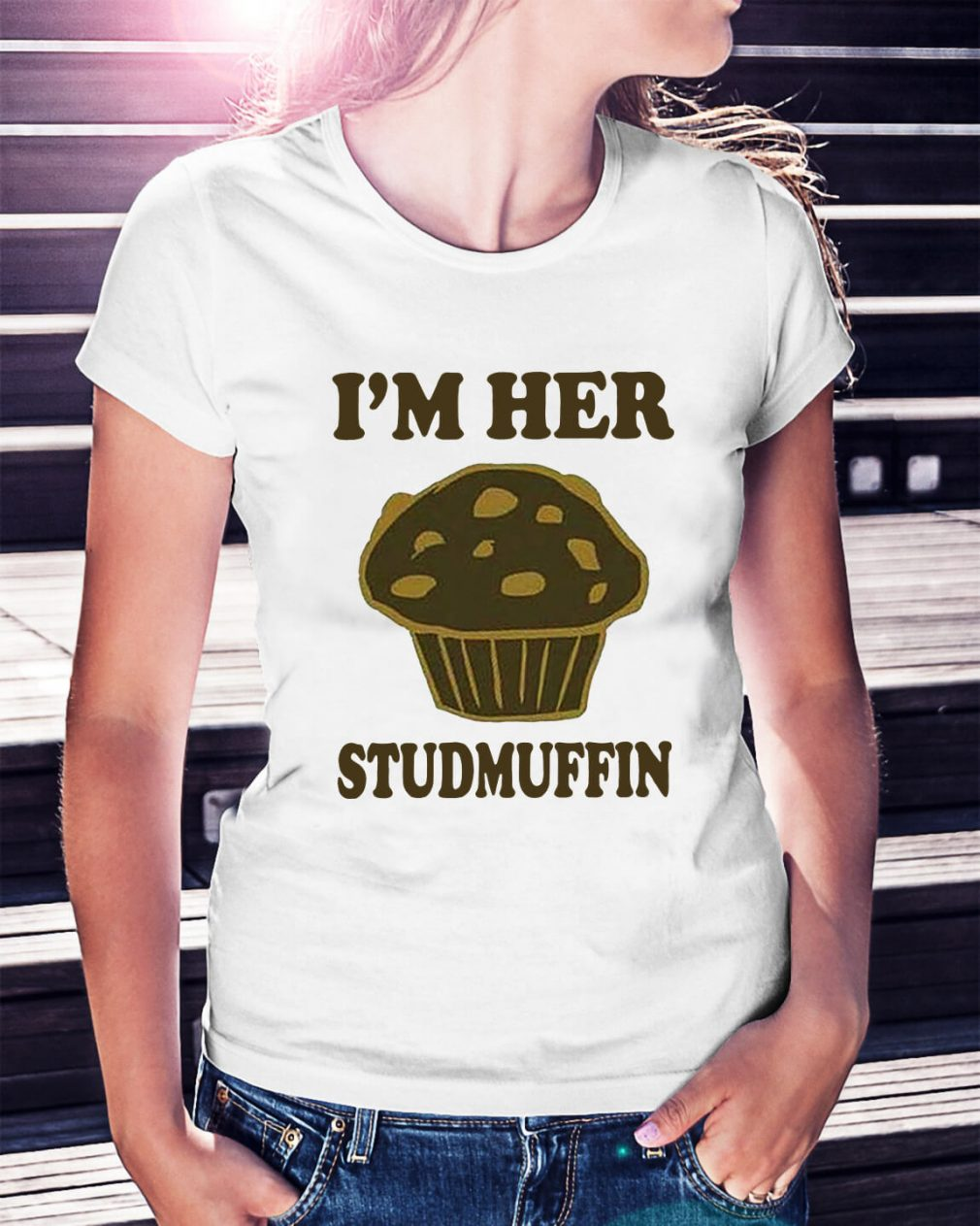 I'm her studmuffin Ladies Tee