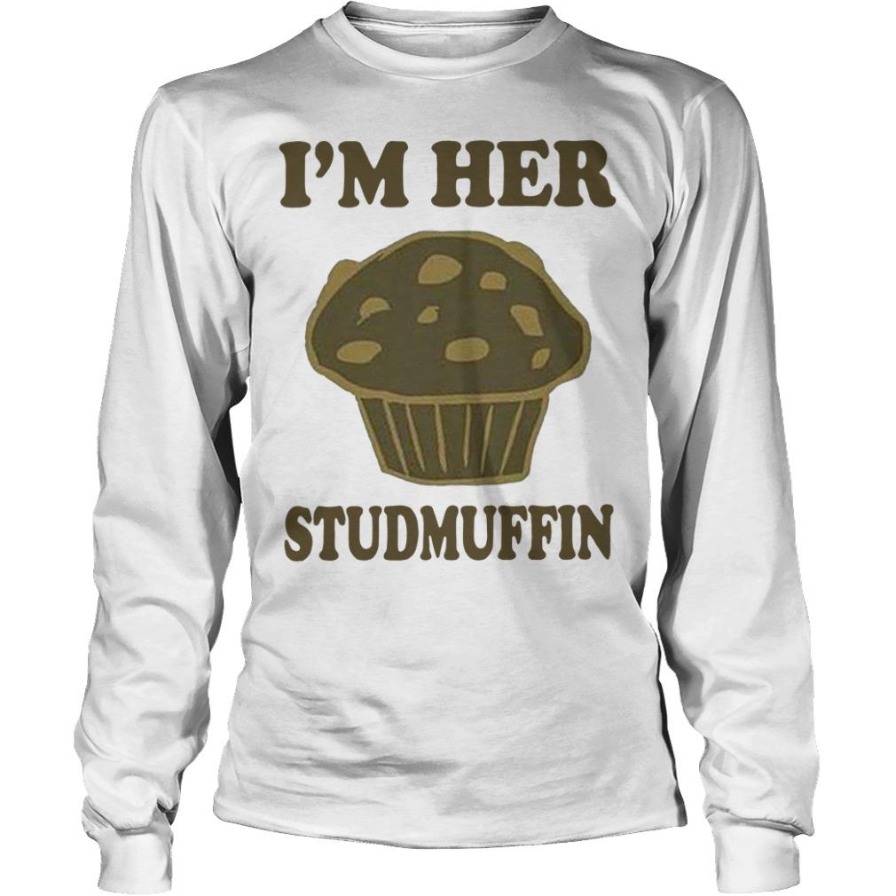 I'm her studmuffin Longsleeve Tee