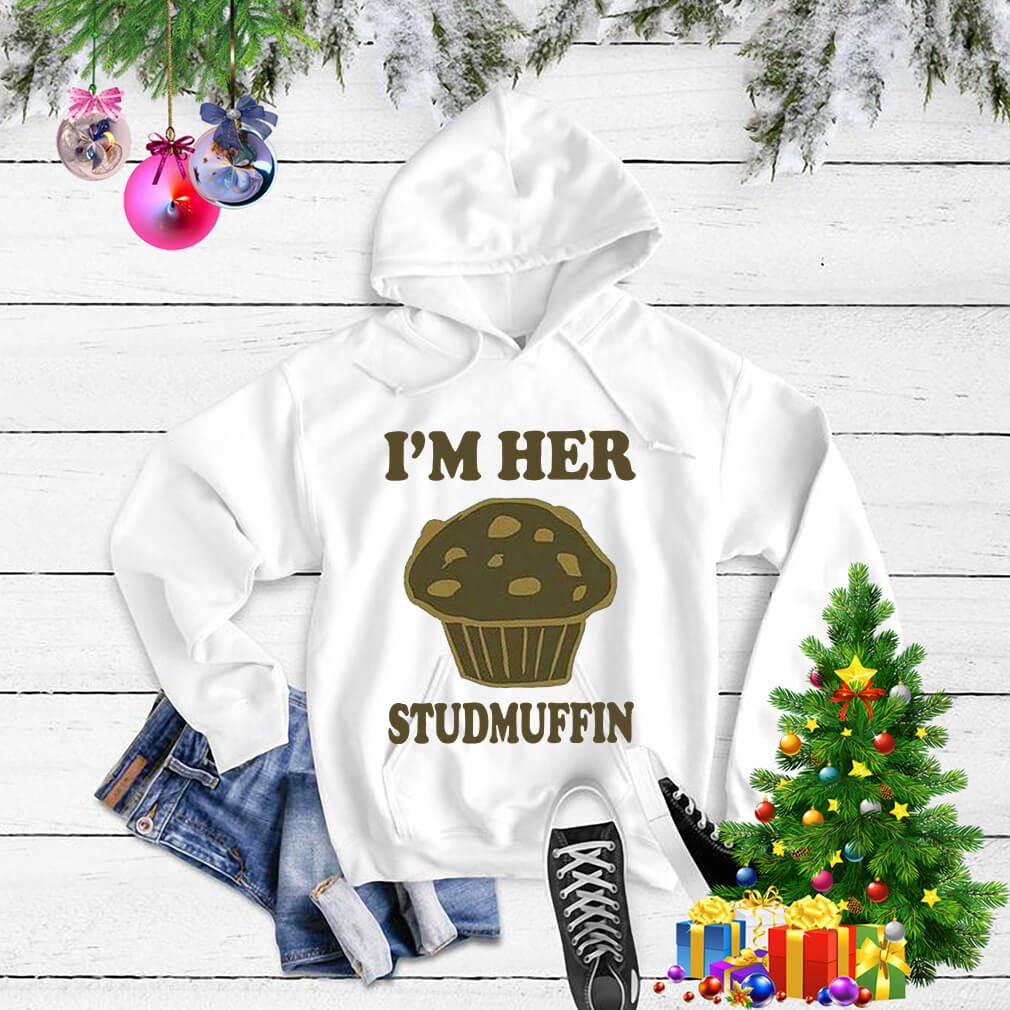 I'm her studmuffin Sweater