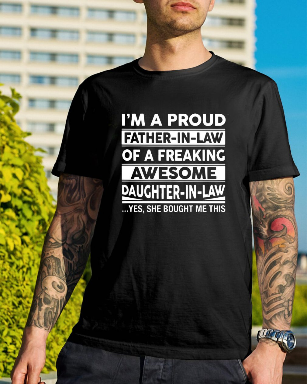 I'm a proud father-in-law of a freaking awesome daughter-in-law shirt