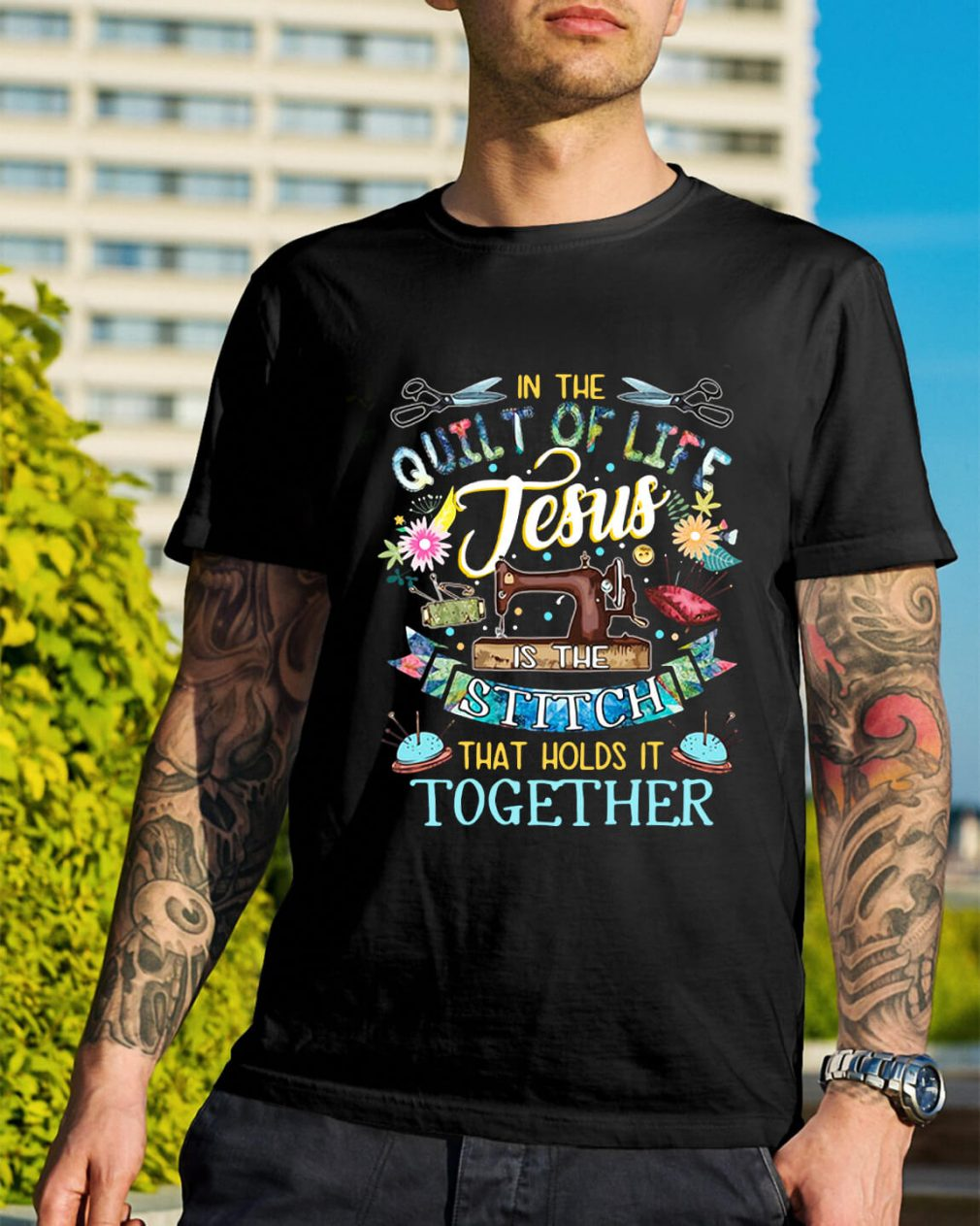 In the quilt of life Jesus is the Stitch that holds it together shirt