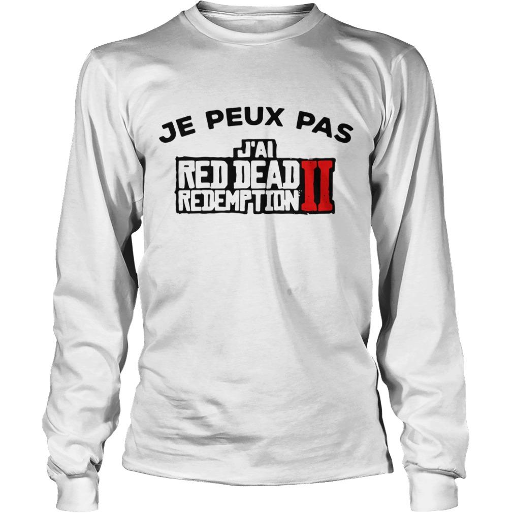 Je Peux Pas J'ai red dead redemption II Longsleeve Tee