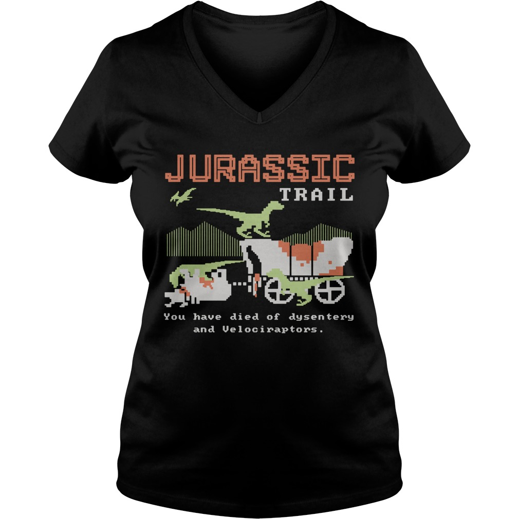 Jurassic trail you have died of dysentery and velociraptors V-neck T-shirt