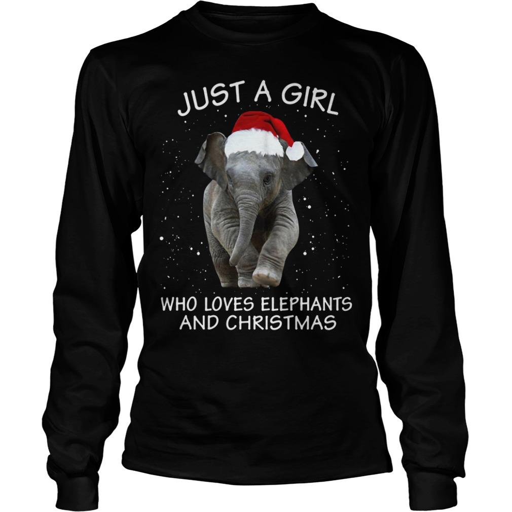 Just a girl who loves elephants and Christmas Longsleeve Tee