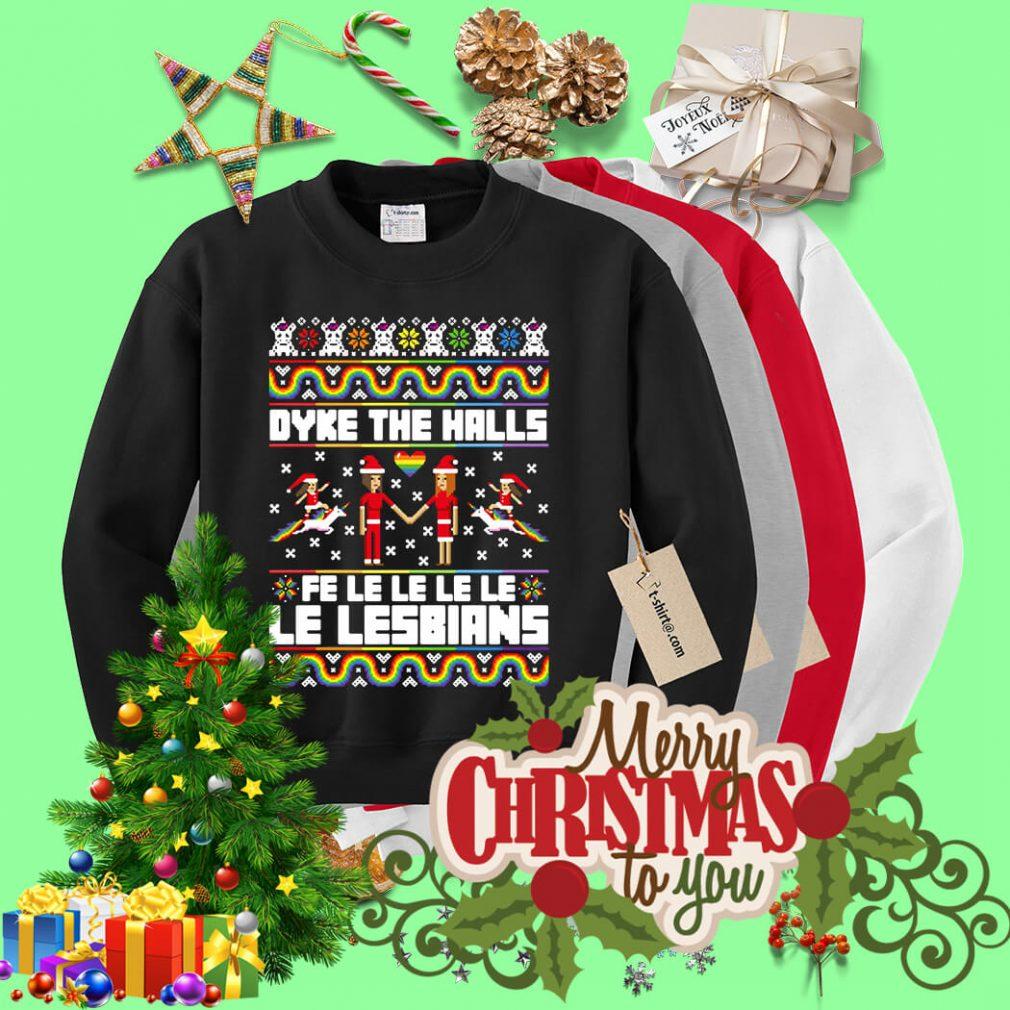 LGBT Dyke the halls fe le le le le Le Lesbians ugly Christmas sweater