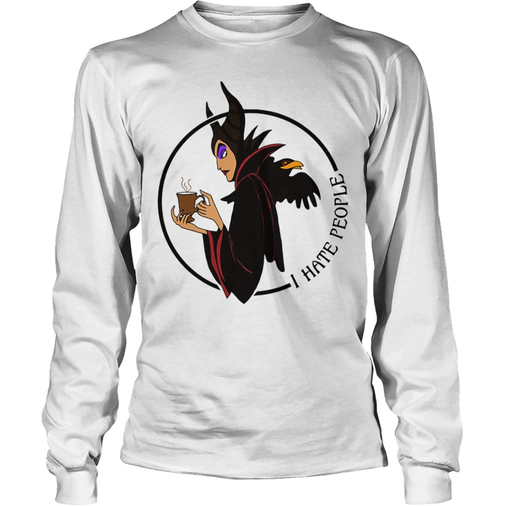 Maleficent I hate people Longsleeve Tee