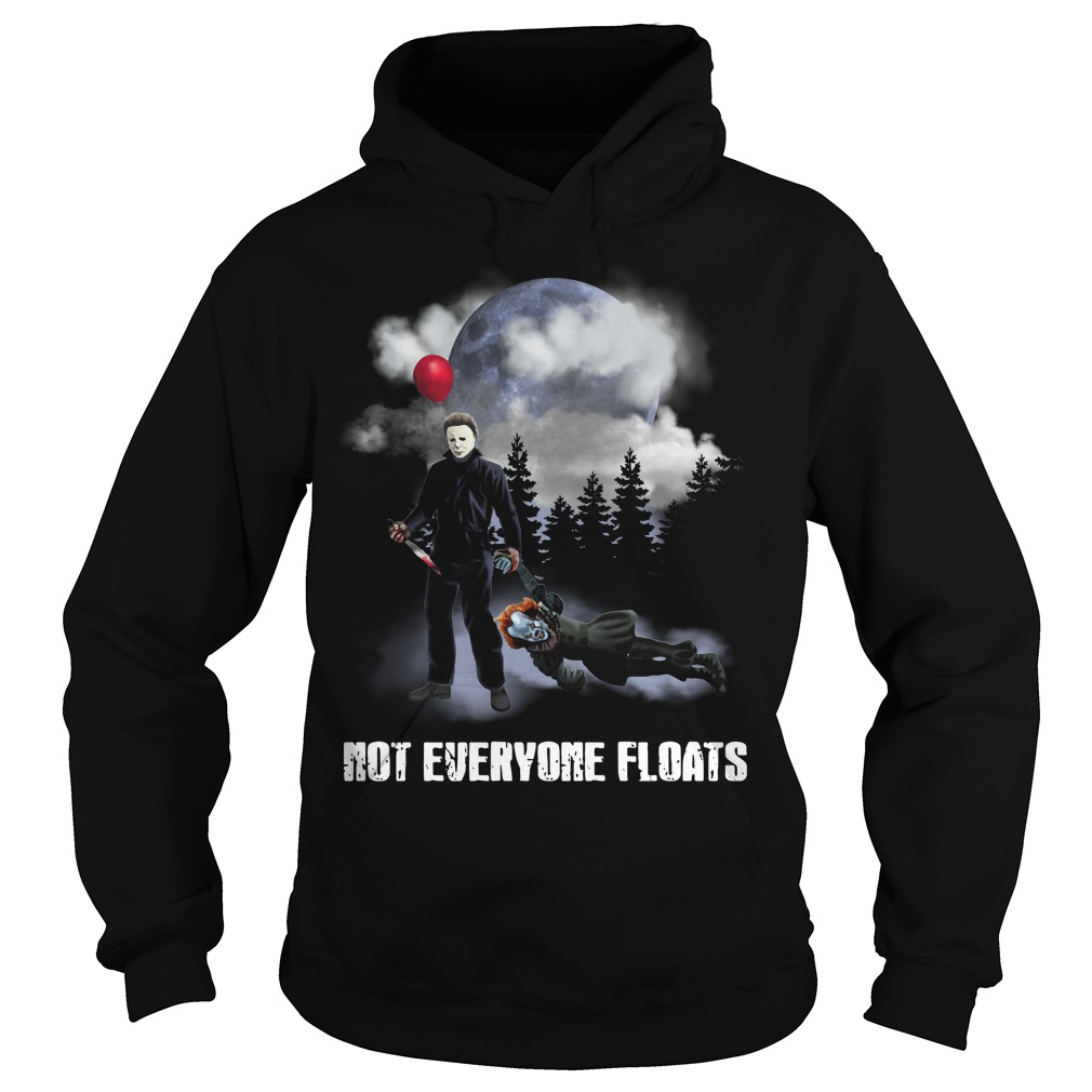 Michael Myers kill Pennywise not everyone floats Hoodie