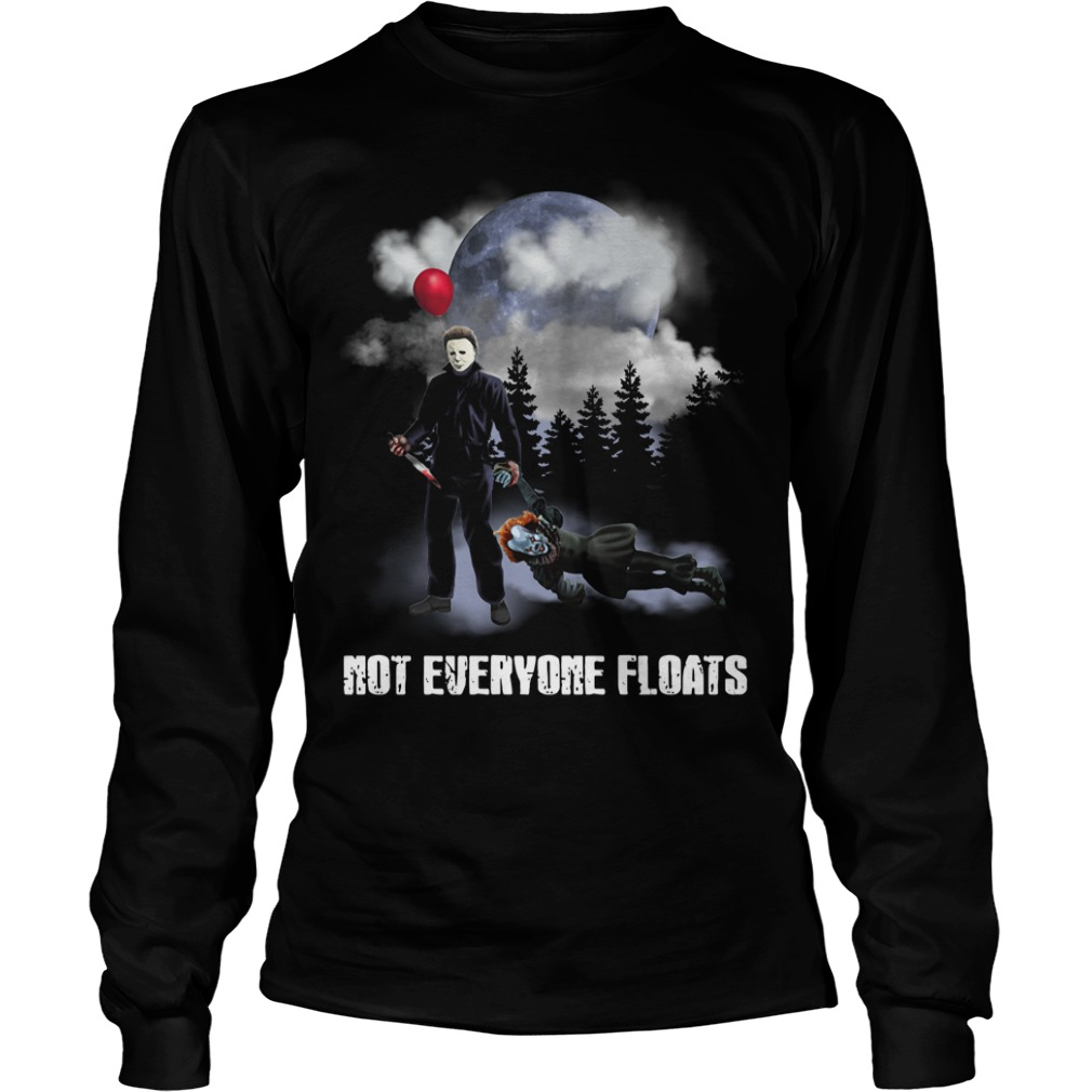 Michael Myers kill Pennywise not everyone floats Longsleeve Tee