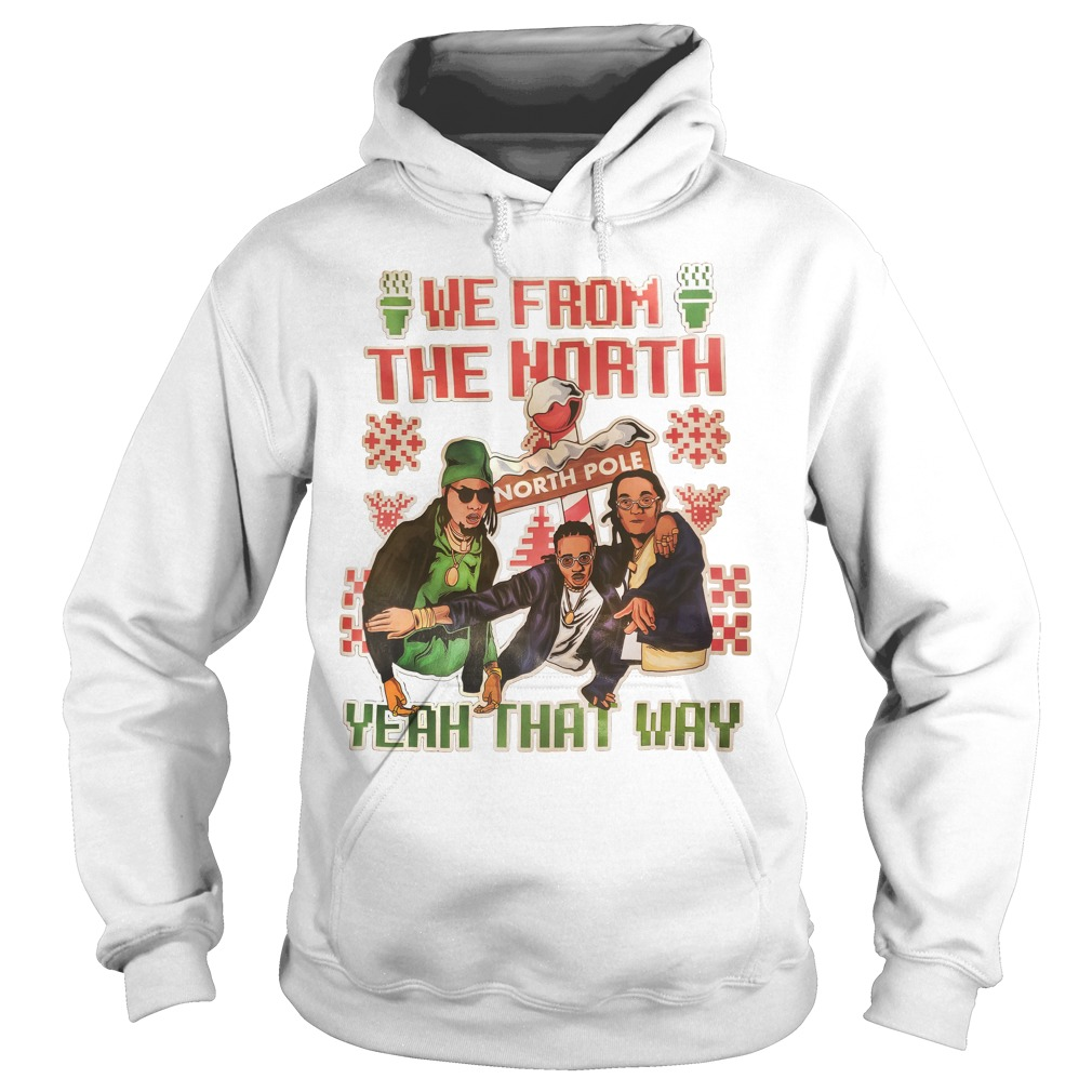 Migos Christmas we from the North yeah that way Hoodie